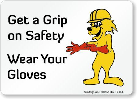 wear gloves = safer